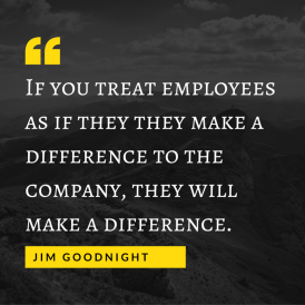 If you treat employees as if they they make
